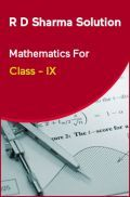 R D Sharma Solution Mathematics For Class - IX
