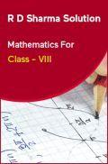 R D Sharma Solution Mathematics For Class - VIII