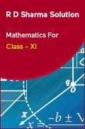 R D Sharma Solution Mathematics For Class - XI