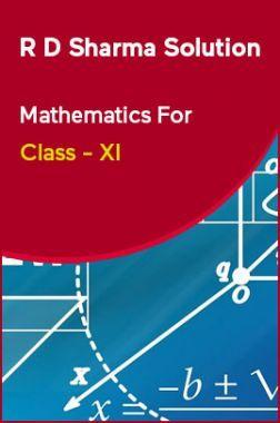 R D Sharma Solution Mathematics For Class - XI