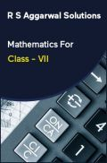 R S Aggarwal Solutions Mathematics For Class - VII