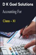 D K Goel Solutions Accounting For Class - XI