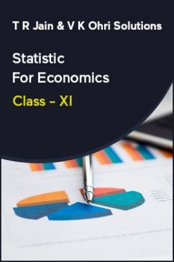T R Jain & V K Ohri Solutions Statistic For Economics For Class - XI