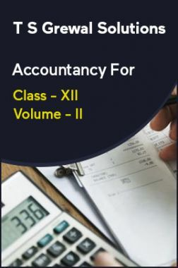 Download T S Grewal Solutions Accountancy For Class - XII Volume - II by  Panel Of Experts PDF Online