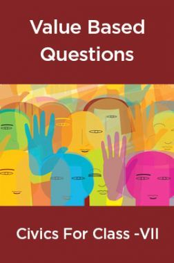 Value Based Questions Civics For Class - VII