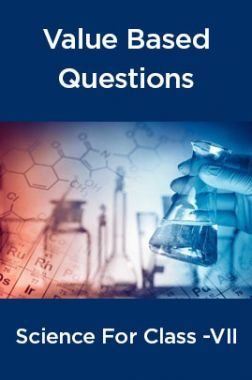 Value Based Questions Science For Class - VII