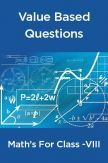 Value Based Questions Math's For Class - VIII