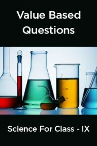 Value Based Questions Science For Class -IX