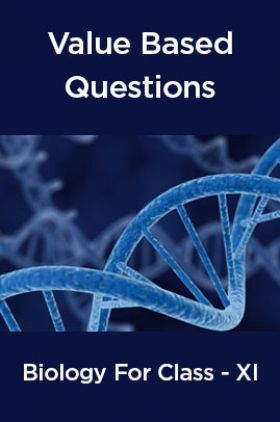 Value Based Questions Biology For Class -XI