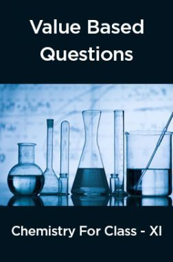 Value  Based  Questions Chemistry  For  Class -XI