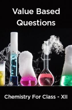 Value Based Questions Chemistry For Class -XII