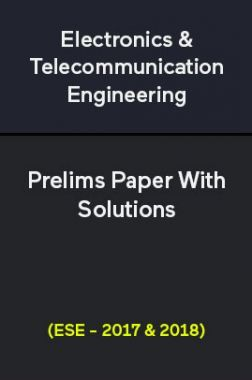 Electronics & Telecommunication Engineering Prelims Paper With Solutions (ESE - 2017 & 2018)