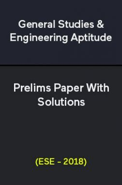 General Studies & Engineering Aptitude Prelims Paper With Solutions (ESE - 2018)