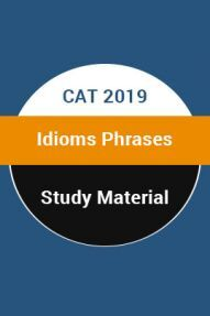 Study Material For CAT 2019 Idioms Phrases