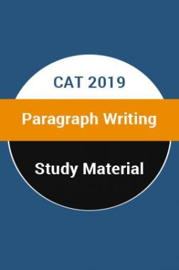 Study Material For CAT 2019 Paragraph Writing