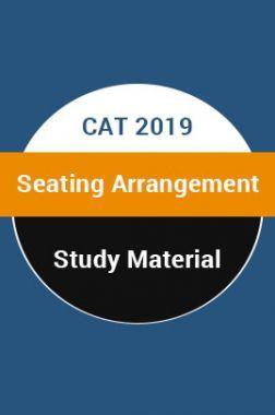 Study Material For CAT 2019 Seating Arrangement