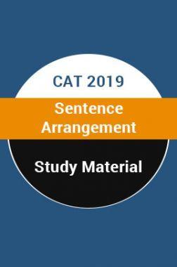 Study Material For CAT 2019 Sentence Arrangement