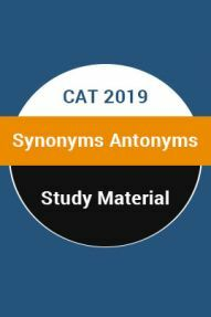 Study Material For CAT 2019 Synonyms Antonyms