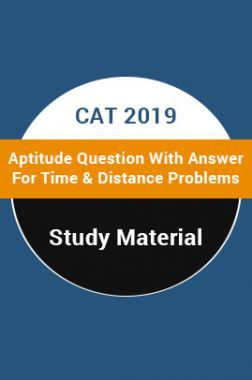 Study Material For CAT 2019 Aptitude Question With Answer For Time & Distance Problems
