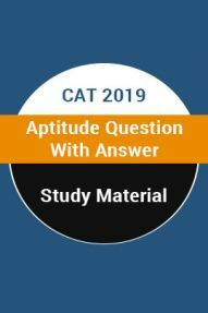 Study Material For CAT 2019 Aptitude Question With Answer