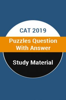 Study Material For CAT 2019 Puzzles Question With Answer