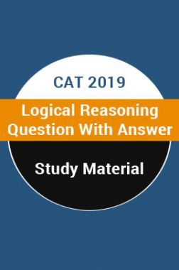 Study Material For CAT 2019 Logical Reasoning Question With Answer