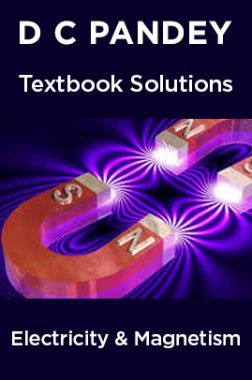 D C Pandey Textbook Solutions Of Electricity & Magnetism