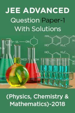 JEE Advanced 2018 Question Paper-1 With Solutions (Physics, Chemistry & Mathematics)