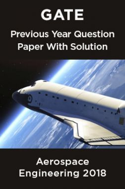 GATE Previous Year Question Paper With Solution Aerospace Engineering 2018