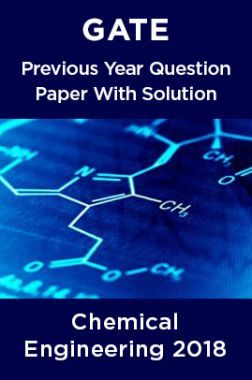 GATE Previous Year Question Paper With Solution Chemical Engineering 2018