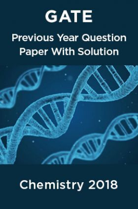 GATE Previous Year Question Paper With Solution Chemistry 2018