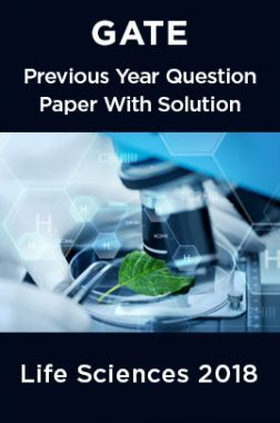 GATE Previous Year Question Paper With Solution Life Sciences 2018