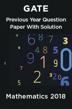 GATE Previous Year Question Paper With Solution Mathematics 2018