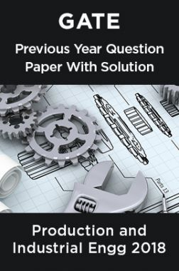 GATE Previous Year Question Paper With Solution Production And Industrial Engineering 2018
