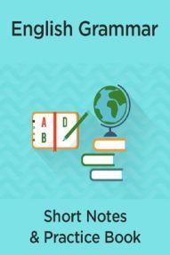 English Grammar Short Notes & Practice Book