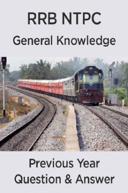 RRB NTPC Previous Year General Knowledge Question & Answer
