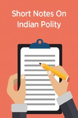 Short Notes On Indian Polity