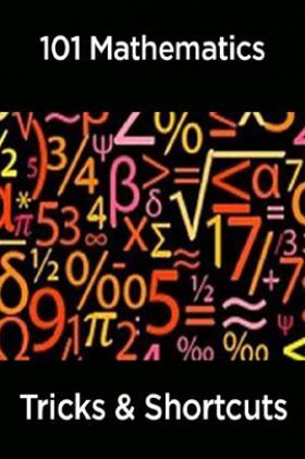 101 Mathematics Tricks & Shortcuts