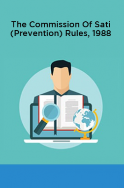 The Commission Of Sati (Prevention) Rules, 1988