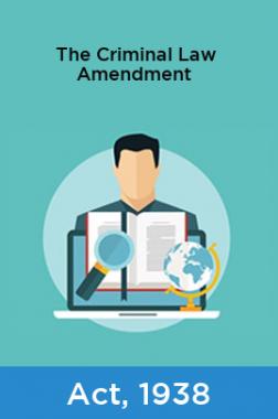 The Criminal Law Amendment Act, 1938