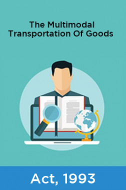 The Multimodal Transportation Of Goods Act, 1993
