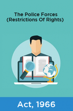 The Police Forces (Restrictions Of Rights) Act, 1966