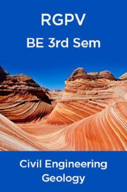 Geology For RGPV BE 3rd Sem Civil Engineering