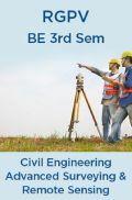 Advanced Surveying & Remote Sensing For RGPV BE 3rd Sem Civil Engineering