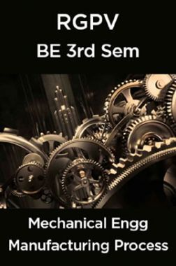 Manufacturing Process For RGPV BE 3rd Sem Mechnical Engineering