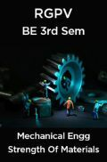 Strength Of Materials For RGPV BE 3rd Sem Mechnical Engineering
