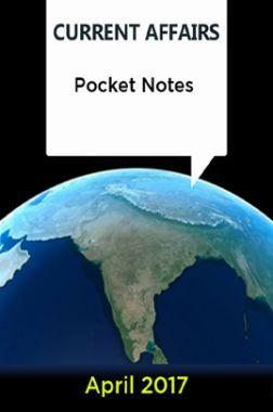 Current Affairs Pocket Notes - April 2017