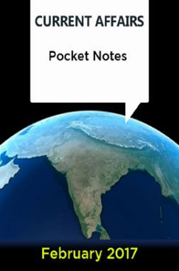 Current Affairs Pocket Notes - February 2017