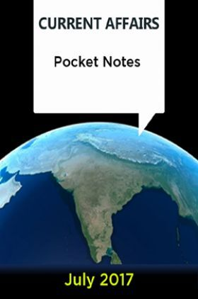 Current Affairs Pocket Notes - July 2017