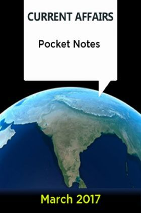 Current Affairs Pocket Notes - March 2017